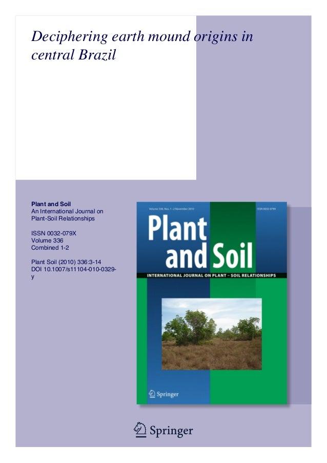Deciphering earth mound origins incentral BrazilPlant and SoilAn International Journal onPlant-Soil RelationshipsISSN 0032...