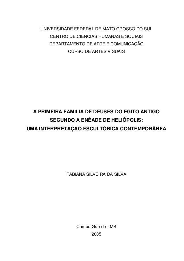 Silva; fabiana silveira da   a primeira família de deuses do egito antigo segundo a enéade de heliópolis uma interpretação escultórica contemporânea
