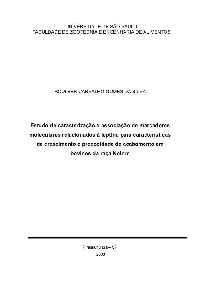 UNIVERSIDADE DE SÃO PAULO FACULDADE DE ZOOTECNIA E ENGENHARIA DE ALIMENTOS         ROULBER CARVALHO GOMES DA SILVAEstudo d...