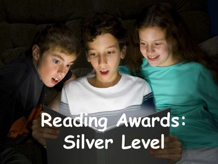 Reading Awards:  Silver Level