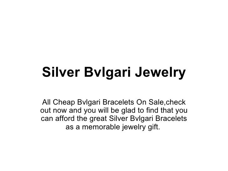 Silver Bvlgari Jewelry All Cheap Bvlgari Bracelets On Sale,check out now and you will be glad to find that you can afford ...