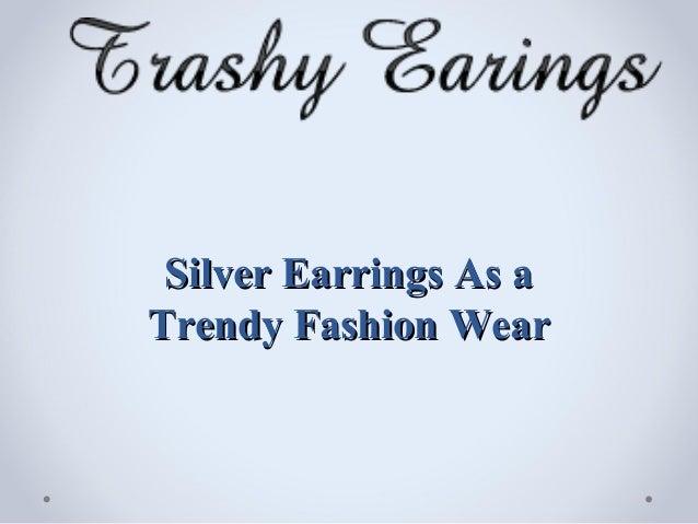Silver Earrings As aTrendy Fashion Wear