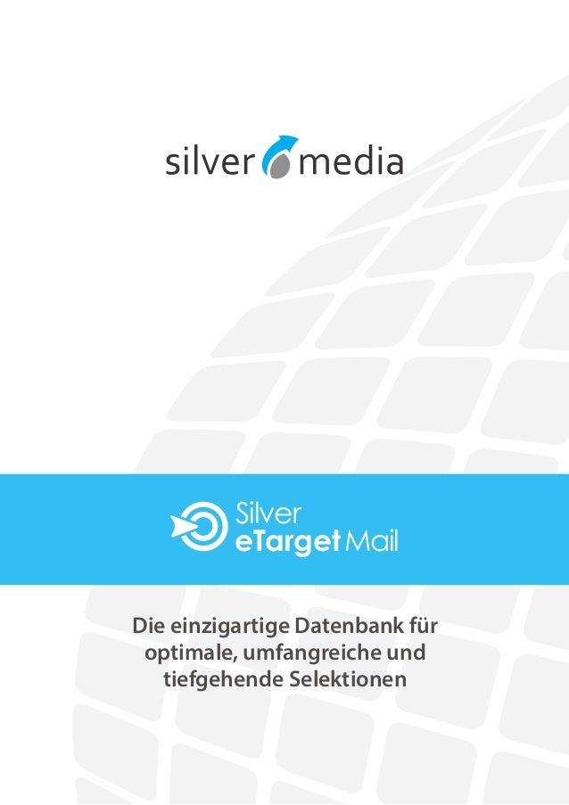 Die einzigartige Datenbank für optimale, umfangreiche und tiefgehende Selektionen Silver MaileTarget