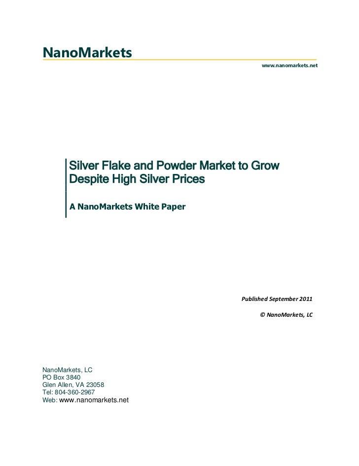 NanoMarkets                                            www.nanomarkets.net       Silver Flake and Powder Market to Grow   ...
