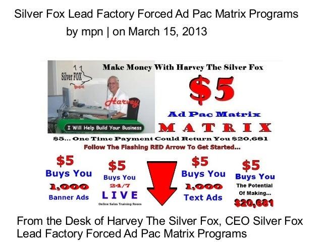 Silver fox lead factory forced ad pac matrix programs