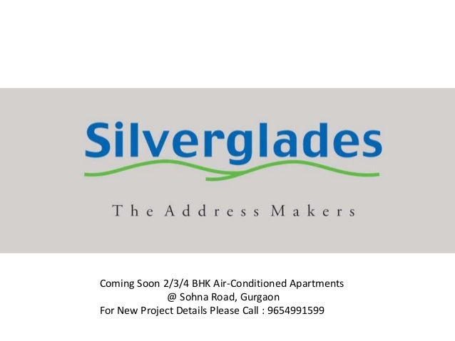 Coming Soon 2/3/4 BHK Air-Conditioned Apartments @ Sohna Road, Gurgaon For New Project Details Please Call : 9654991599