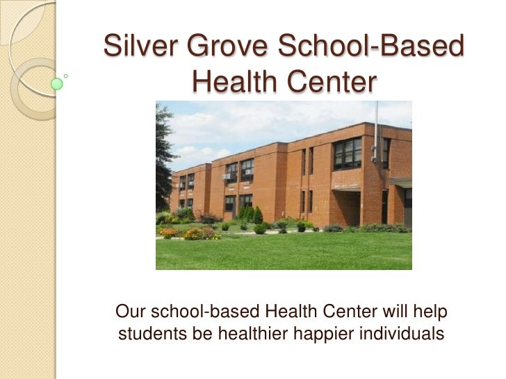 Silver Grove School-Based Health Center<br />Our school-based Health Center will help students be healthier happier indivi...