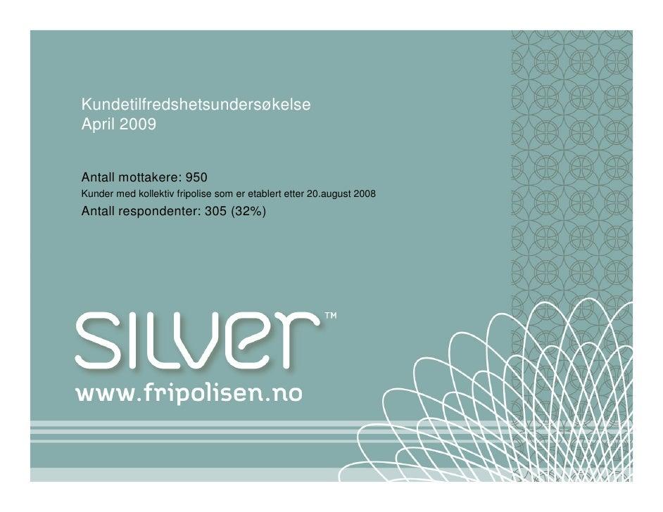 Silver Kundeundersøkelse April2009
