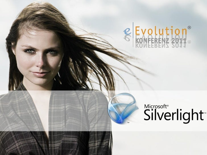 Was ist Silverlight?Rich Internet Application                           Cross-Browser    (RIA)Rich MediaExperience        ...