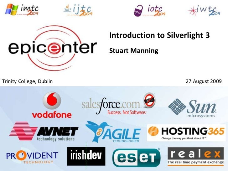 Introduction to Silverlight 3<br />Stuart Manning<br />Trinity College, Dublin<br />27 August 2009<br />
