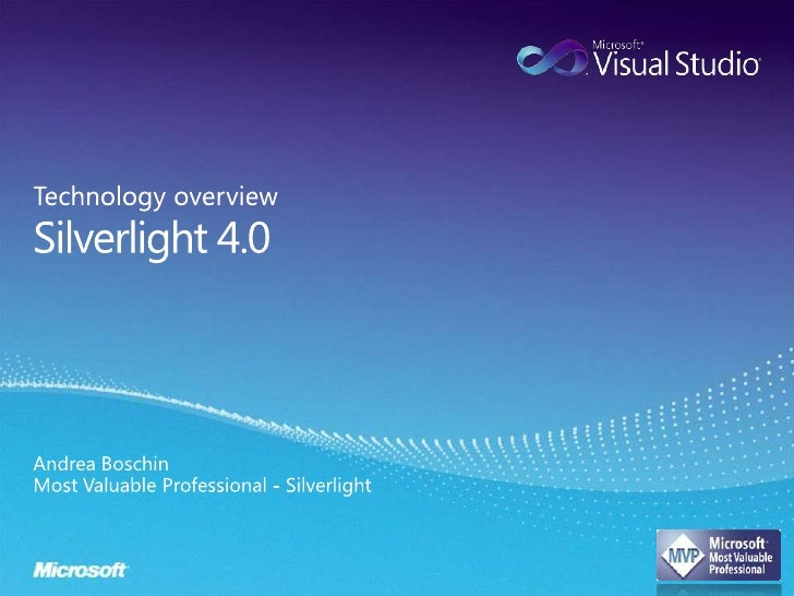 Silverlight 4.0<br />Technology overview<br />Andrea Boschin<br />Most Valuable Professional - Silverlight<br />