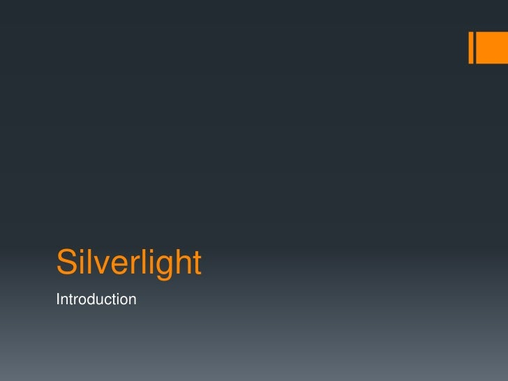 Silverlight<br />Introduction<br />