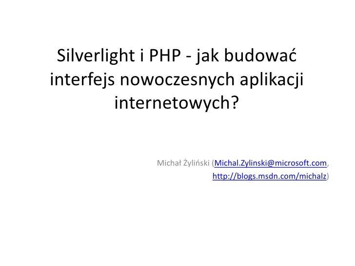 Silverlight i PHP - jak budować interfejs nowoczesnych aplikacji internetowych?