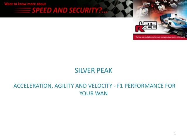 Silver peak   acceleration, agility and velocity