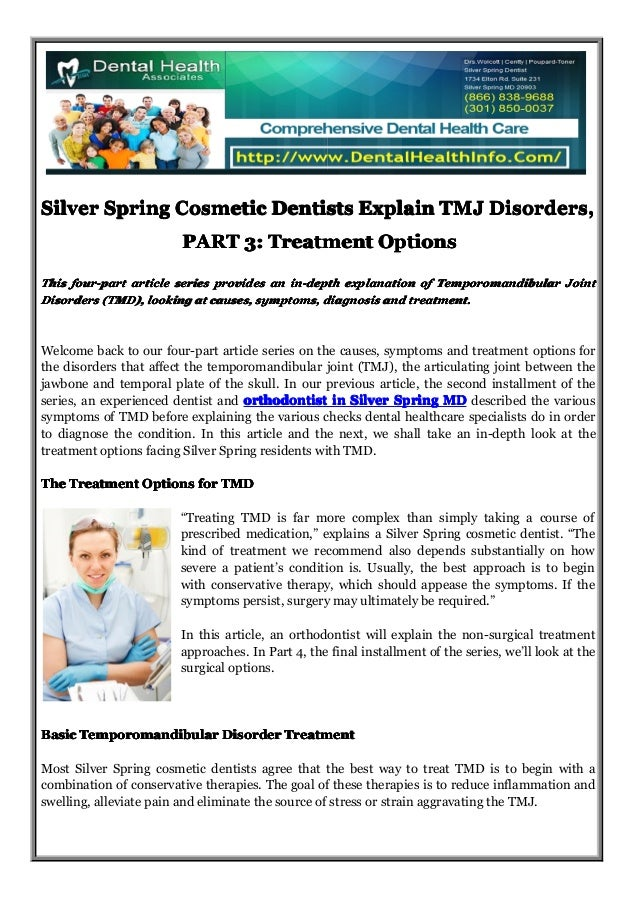 Silver Spring Cosmetic Dentists Explain TMJ Disorders, PART 3: Treatment Options This four-part article series provides an...