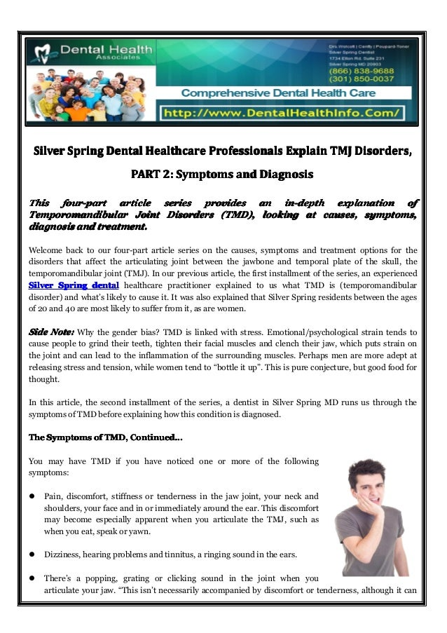 Silver Spring Dental Healthcare Professionals Explain TMJ Disorders, PART 2: Symptoms and Diagnosis This four-part article...
