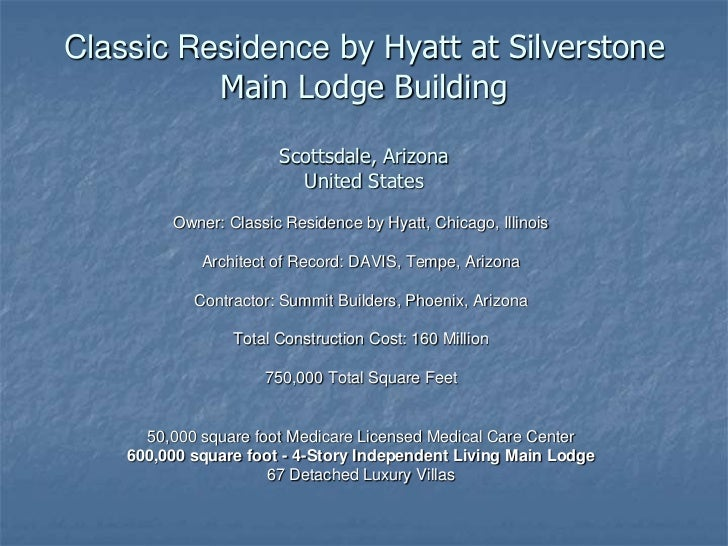 Classic Residence by Hyatt at SilverstoneMain Lodge BuildingScottsdale, ArizonaUnited States<br />Owner: Classic Residence...
