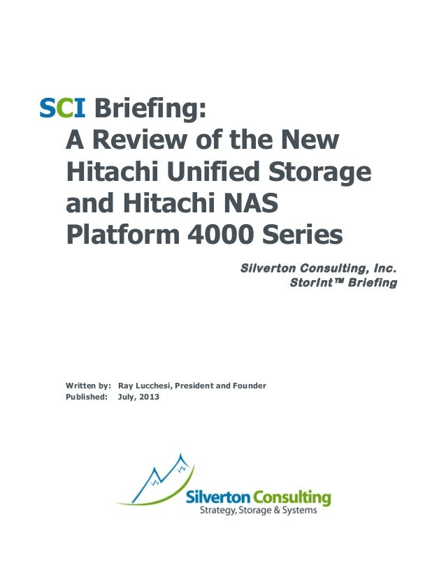 Silverton Consulting, Inc. StorInt™ Briefing 	    	    	    SCI Briefing: A Review of the New Hitachi Unified Storage an...