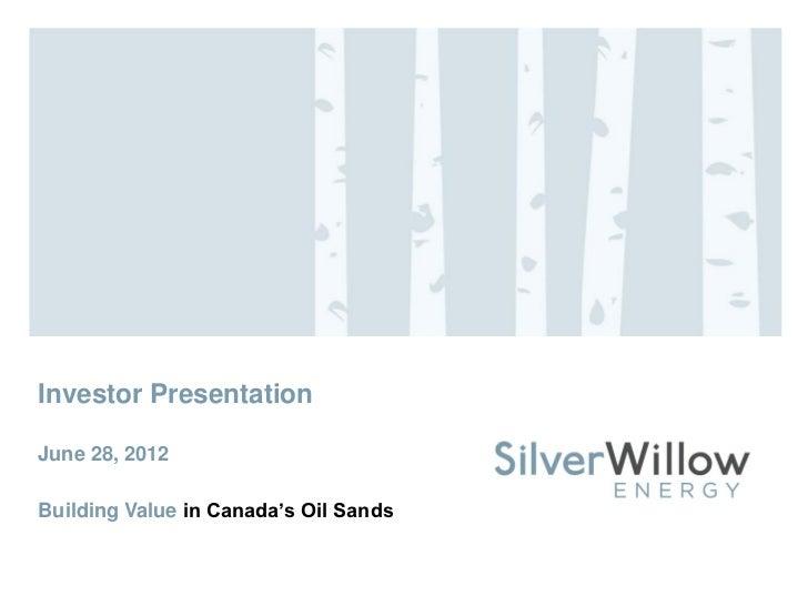 Silver willow energy june 28 investor presentation