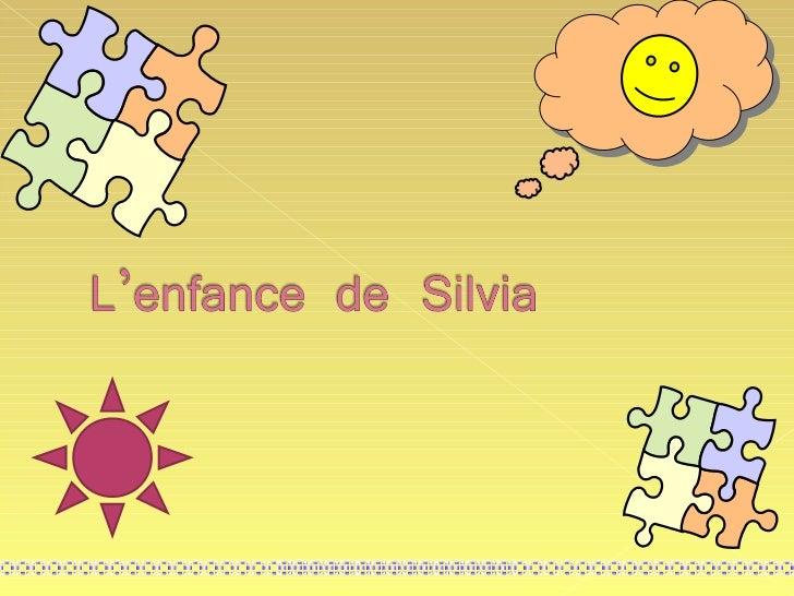 Silvia. mon enfance