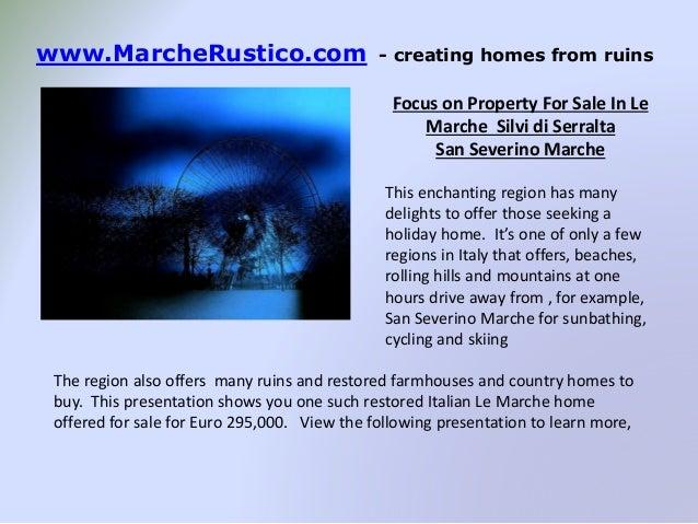 www.MarcheRustico.com - creating homes from ruins Focus on Property For Sale In Le Marche Silvi di Serralta San Severino M...
