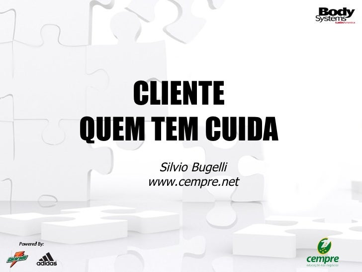 CLIENTE QUEM TEM CUIDA Silvio Bugelli www.cempre.net
