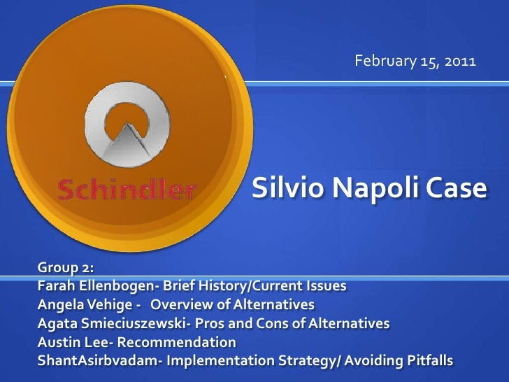 silvio napoli schindler case Silvio napoli schindler case silvio napoli at schindler india schindler is a switzerland based elevator manufacturing company founded by robert schindler.