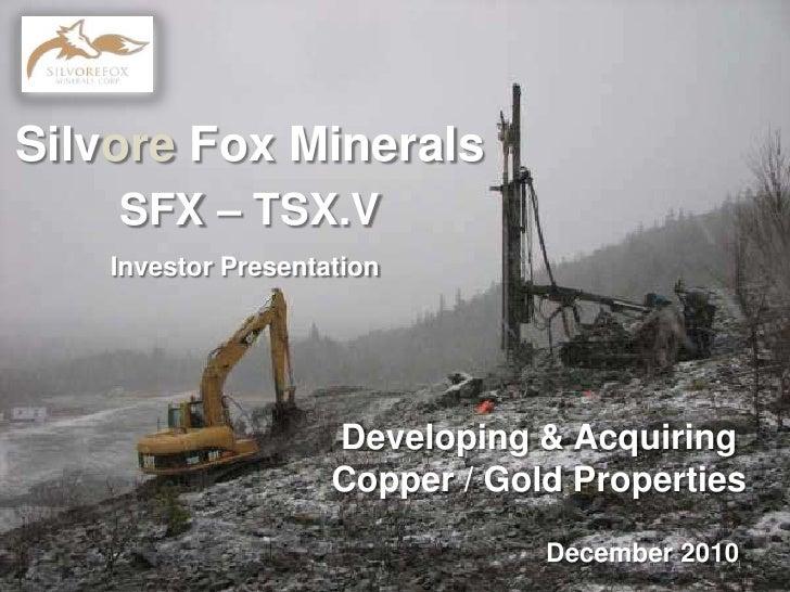 Investor Presentation<br />SFX – TSX.V<br />September 2010<br />1<br />Developing & Acquiring Copper / Gold Properties<br />