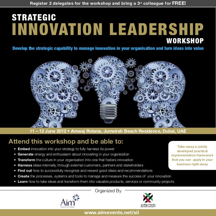 Register 2 delegates for the workshop and bring a 3 rd colleague for FREE!STRATEGICINNOVATION LEADERSHIP                  ...