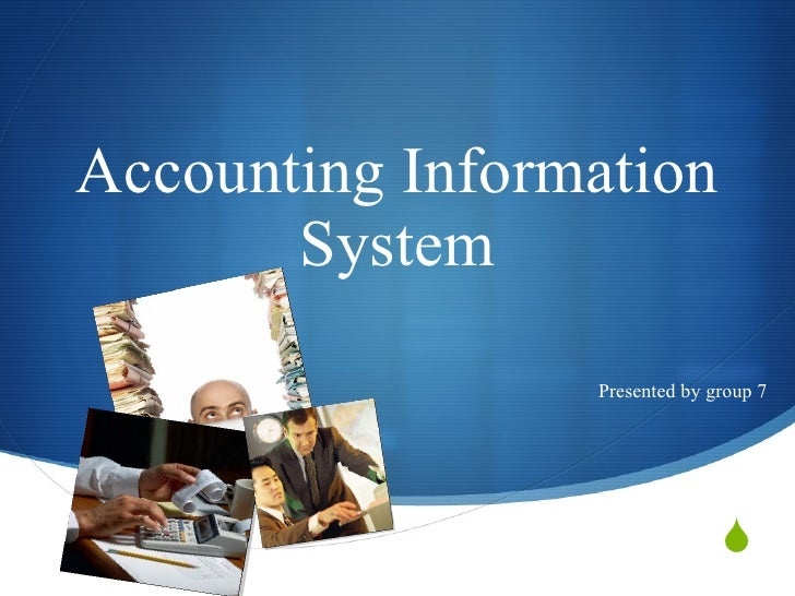 Accounting Information System Presented by group 7