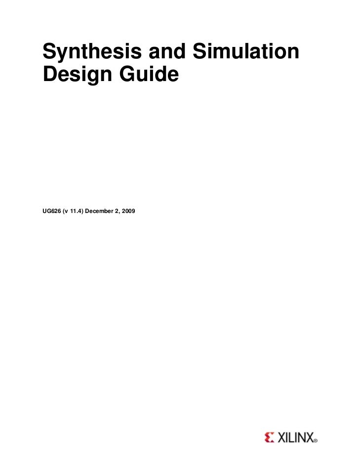 Synthesis and SimulationDesign GuideUG626 (v 11.4) December 2, 2009
