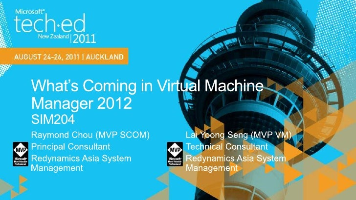 What's Coming in Virtual Machine Manager 2012SIM204<br />Raymond Chou (MVP SCOM)<br />Principal Consultant<br />Redynamics...