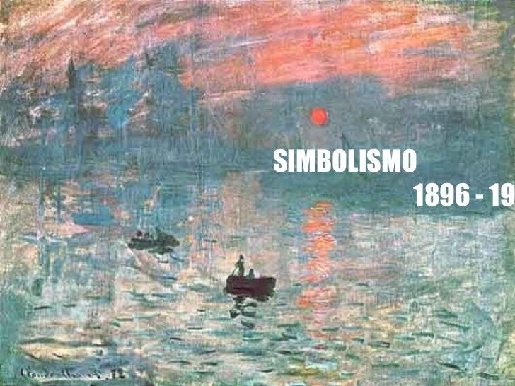 SIMBOLISMO          1896 - 19