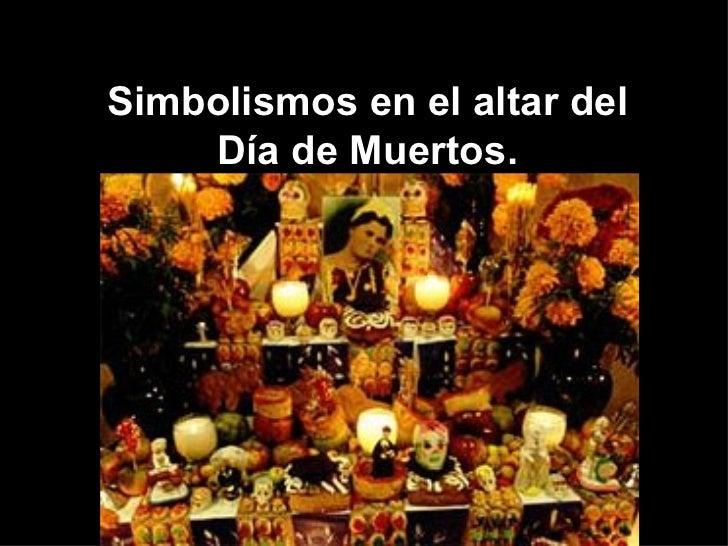 Simbolismos en el altar del Día de Muertos.