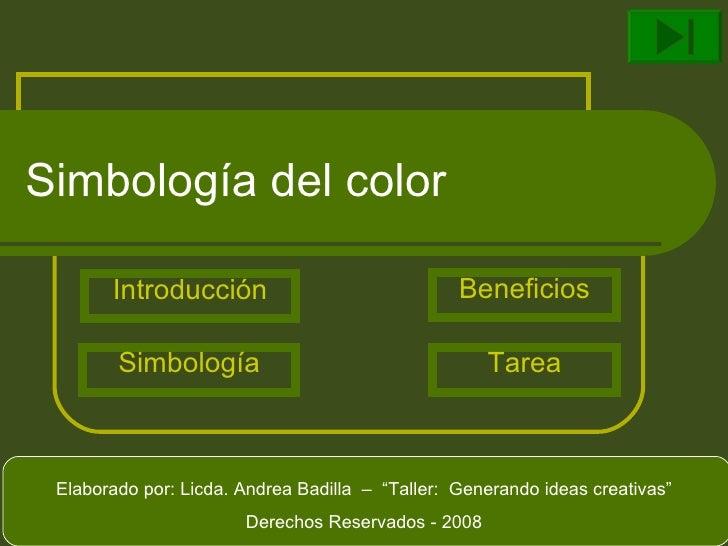 """Simbología del color Introducción Simbología Beneficios Tarea Elaborado por: Licda. Andrea Badilla  –  """"Taller:  Generando..."""