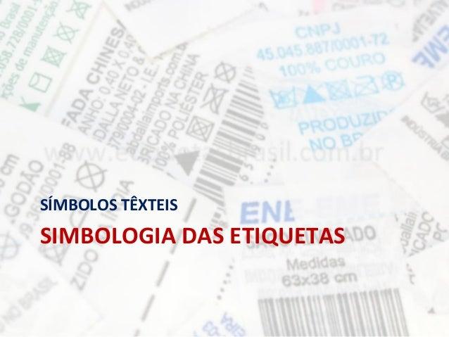 SÍMBOLOS TÊXTEISSIMBOLOGIA DAS ETIQUETAS