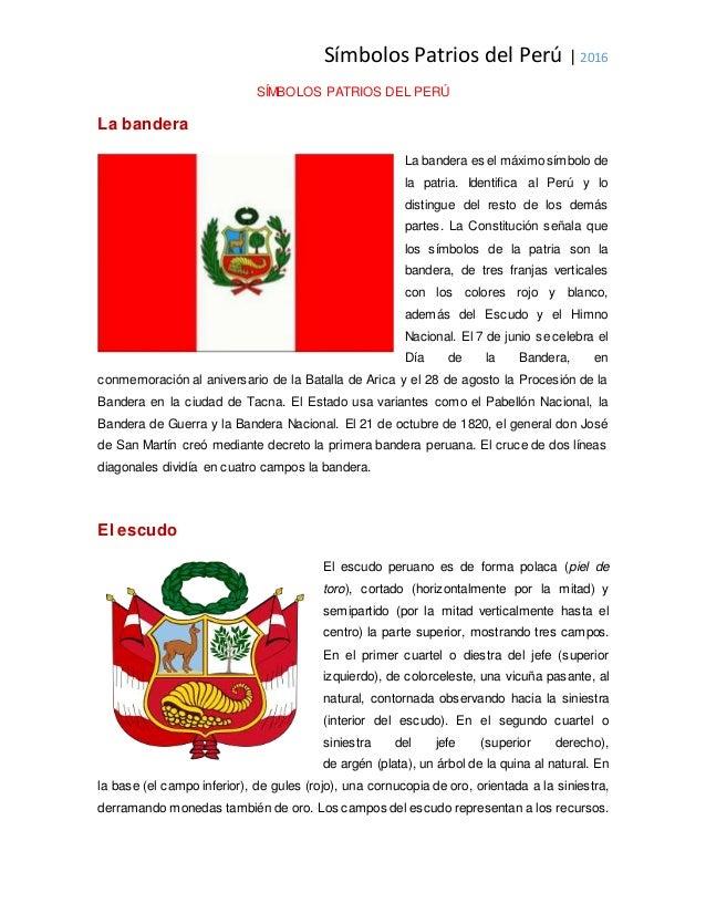 Símbolos Patrios del Perú | 2016 SÍMBOLOS PATRIOS DEL PERÚ La bandera La bandera es el máximosímbolo de la patria. Identif...