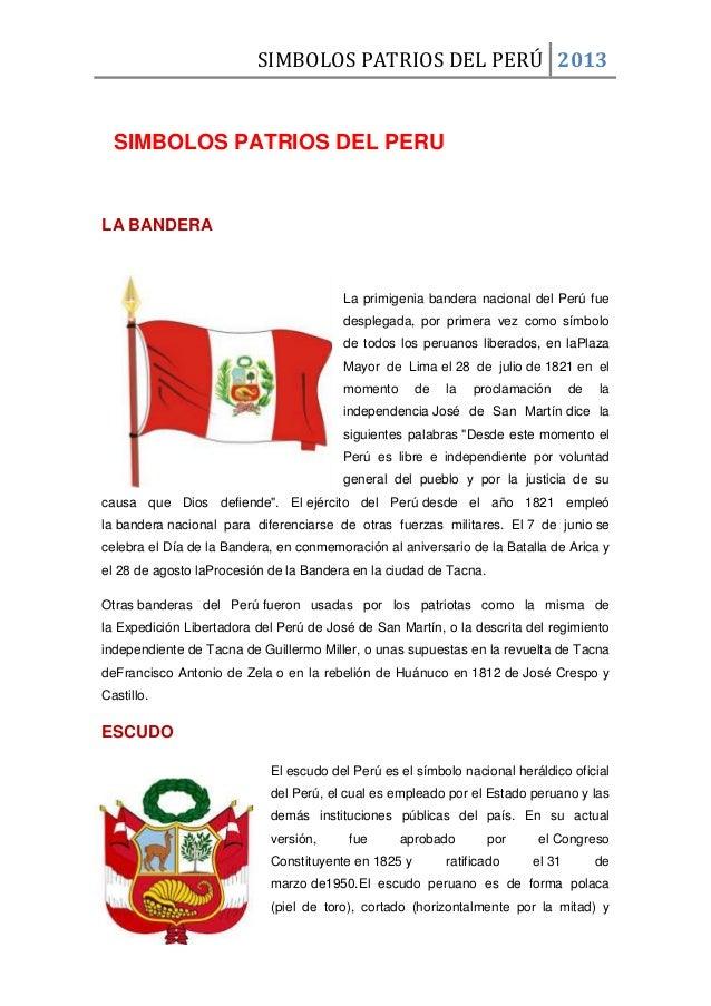 SIMBOLOS PATRIOS DEL PERÚ 2013 SIMBOLOS PATRIOS DEL PERU LA BANDERA La primigenia bandera nacional del Perú fue desplegada...