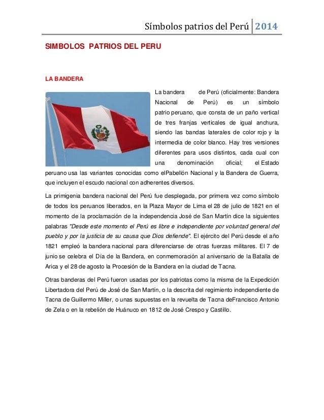 Símbolos patrios del Perú 2014 SIMBOLOS PATRIOS DEL PERU  LA BANDERA La bandera Nacional  de Perú (oficialmente: Bandera d...