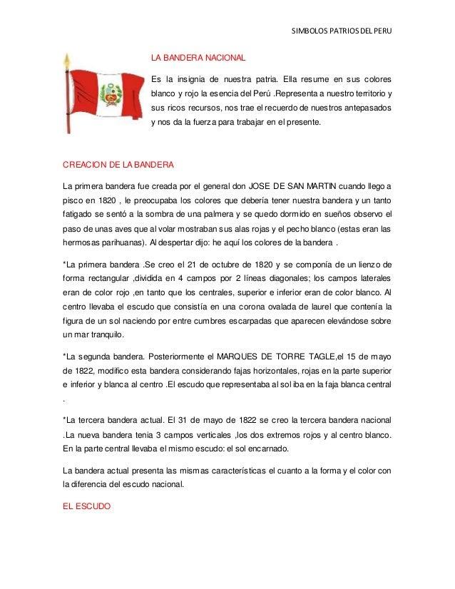 SIMBOLOS PATRIOS DEL PERU  LA BANDERA NACIONAL  Es la insignia de nuestra patria. Ella resume en sus colores  blanco y roj...