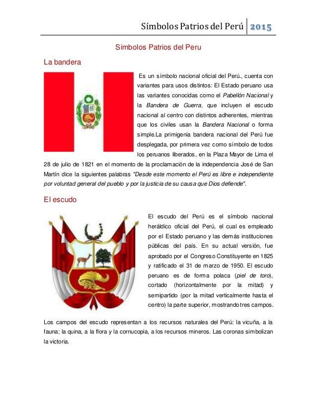 Símbolos Patrios del Perú 2015 Simbolos Patrios del Peru La bandera Es un símbolo nacional oficial del Perú., cuenta con v...