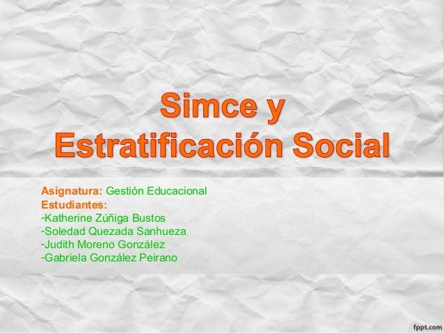 Asignatura: Gestión Educacional Estudiantes: -Katherine Zúñiga Bustos -Soledad Quezada Sanhueza -Judith Moreno González -G...