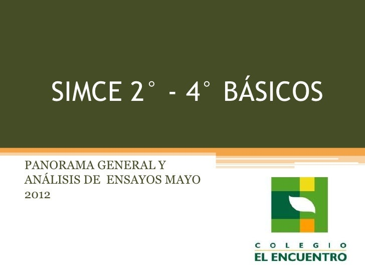SIMCE 2° - 4° BÁSICOSPANORAMA GENERAL YANÁLISIS DE ENSAYOS MAYO2012