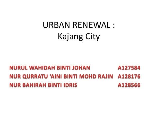 URBAN RENEWAL : Kajang City