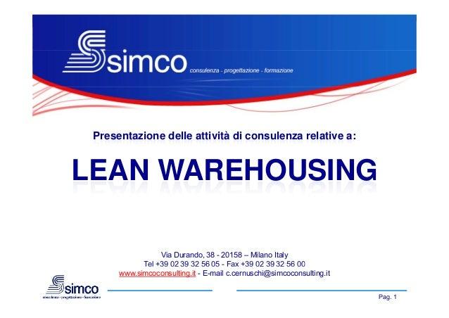 Presentazione delle attività di consulenza relative a:  LEAN WAREHOUSING Via Durando, 38 - 20158 – Milano Italy Tel +39 02...