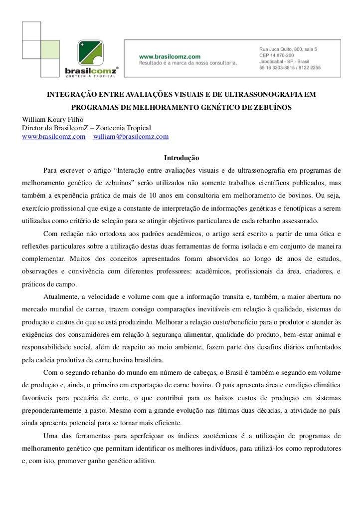 INTEGRAÇÃO ENTRE AVALIAÇÕES VISUAIS E DE ULTRASSONOGRAFIA EM                 PROGRAMAS DE MELHORAMENTO GENÉTICO DE ZEBUÍNO...