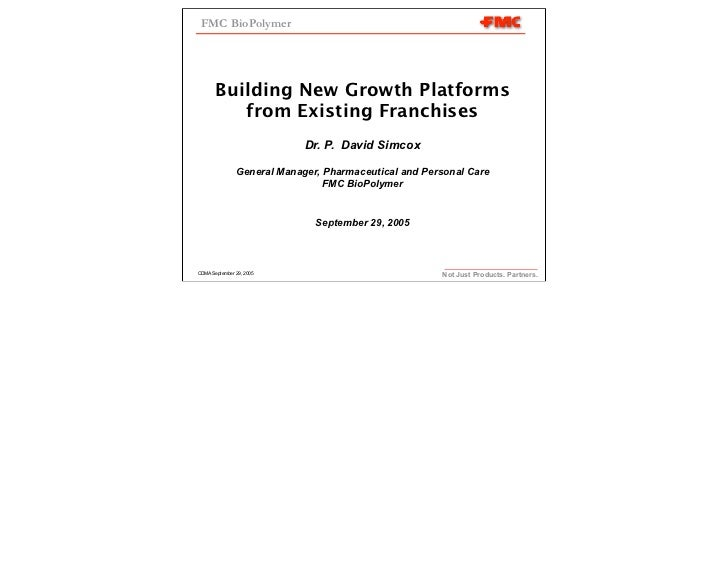 FMC BioPolymer       Building New Growth Platforms          from Existing Franchises                            Dr. P. Dav...