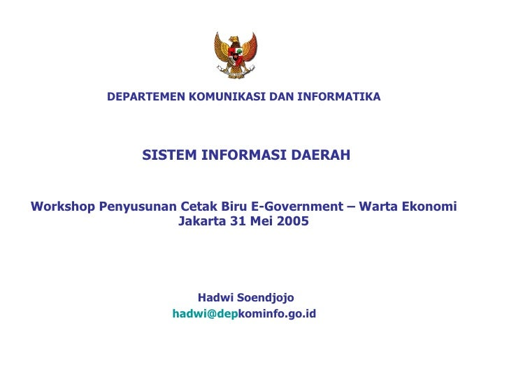 DEPARTEMEN K OMUNIKASI DAN INFORMA TIKA   SISTEM INFORMASI DAERAH Workshop Penyusunan Cetak Biru E-Government – Warta Ekon...