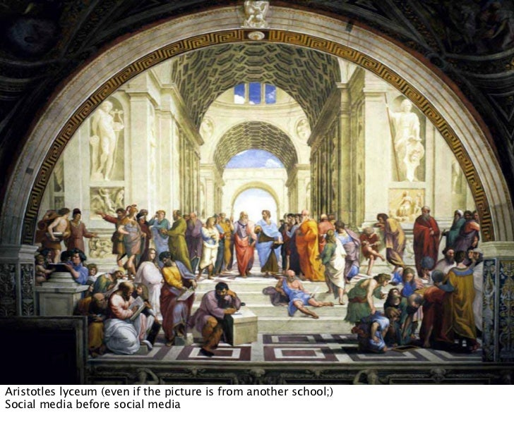 Aristotles lyceum (even if the picture is from another school;) Social media before social media