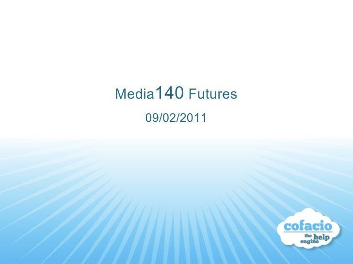 Media 140  Futures 09/02/2011